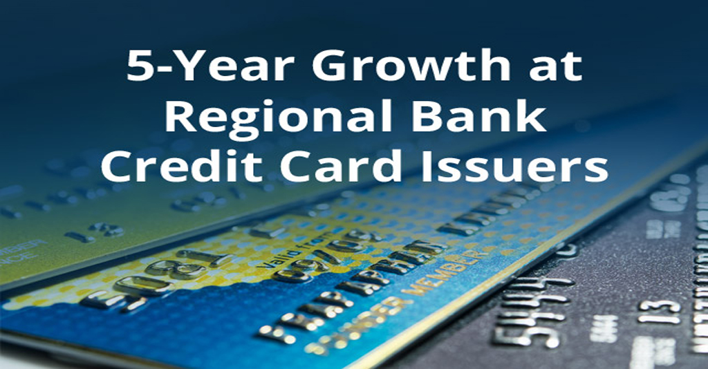 Market Commentary - 5-Year Growth at Regional Bank Credit Card Issuers