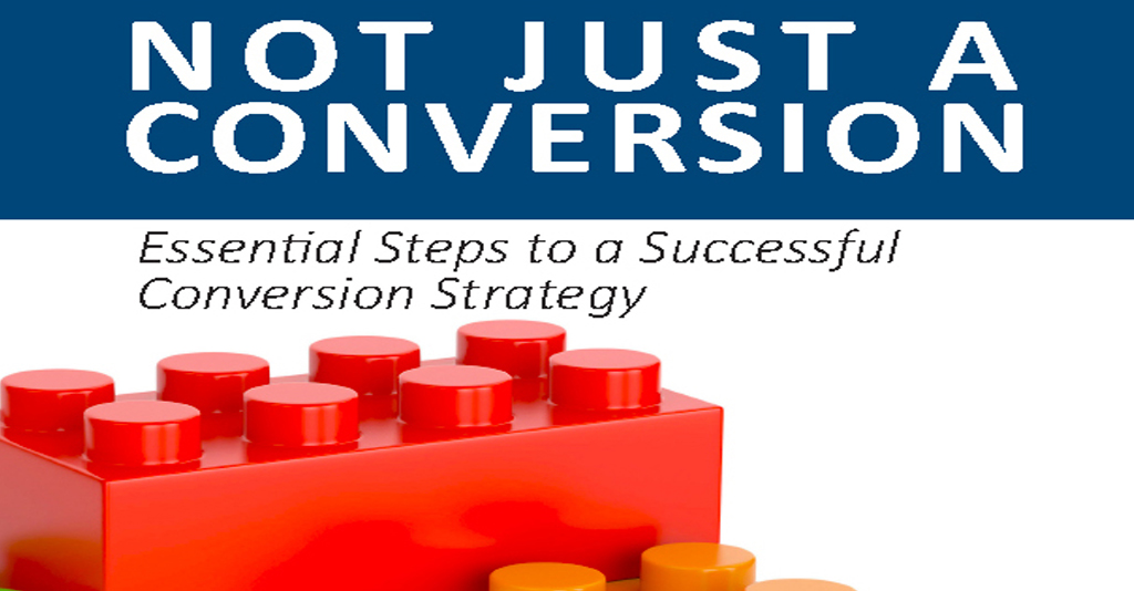 3 Essential Steps to a Successful Conversion Strategy
