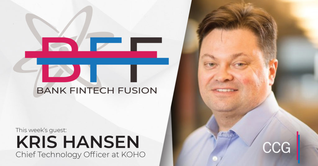 Kris Hansen of Koho on How Banks Can Do better