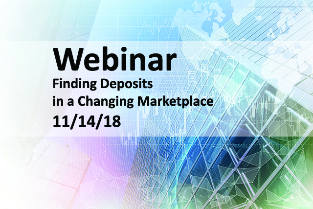 Webinar: Finding Deposits in a Changing Marketplace