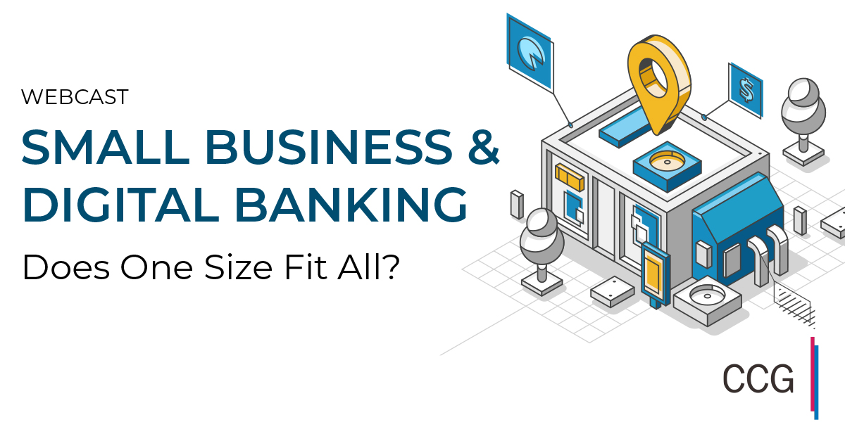 Small Business & Digital Banking: Does One Size Fit All?