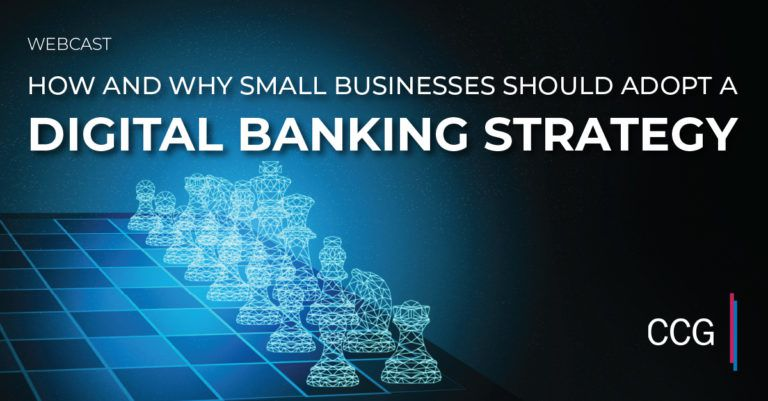 How and Why Financial Institutions Should Adopt a Small Business Digital Banking Strategy