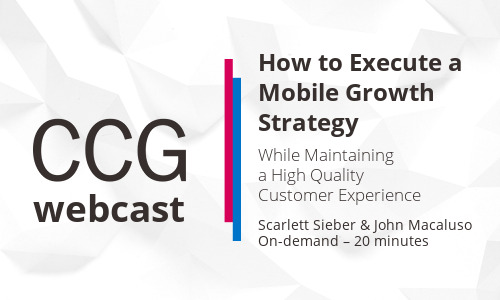 How to Execute a Mobile Growth Strategy While Maintaining a High Quality Customer Experience