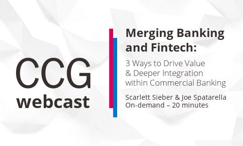 Merging Banking and Fintech: 3 Ways to Drive Value & Deeper Integration within Commercial Banking