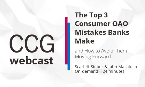 The Top 3 Consumer OAO Mistakes Banks Make and How to Avoid Them Moving Forward
