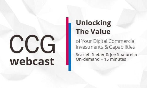 Unlocking The Value of Your Digital Commercial Investments & Capabilities