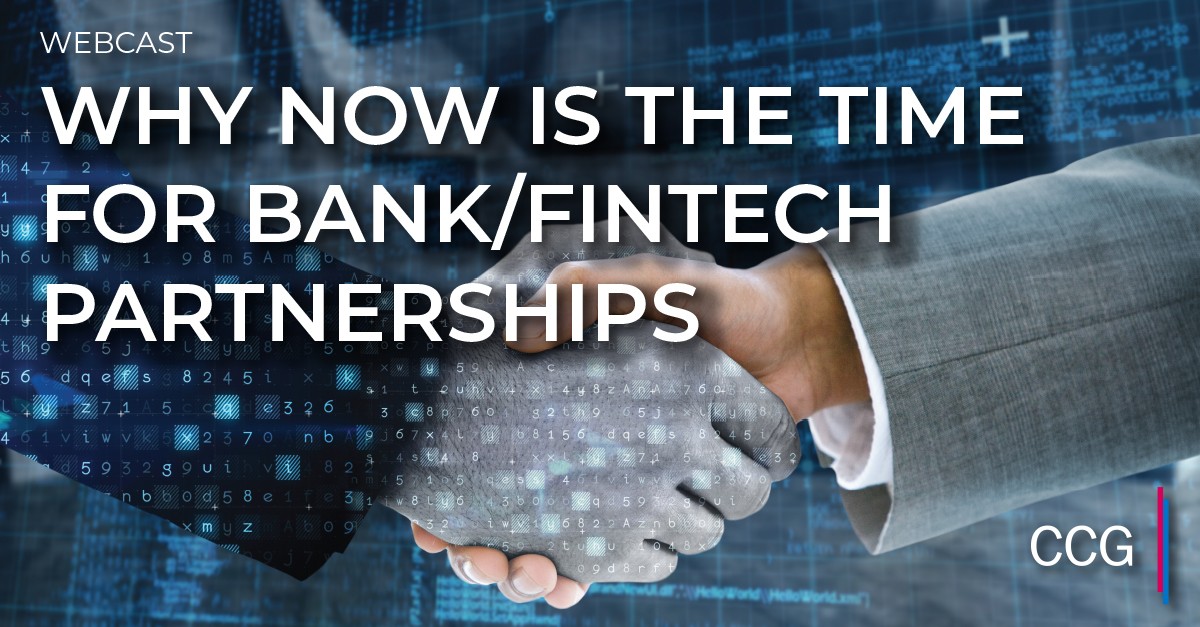 Why Now is the Time for Bank/Fintech Partnerships